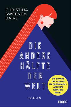 Die andere Hälfte der Welt von Fischer,  Carola, Sweeney-Baird,  Christina