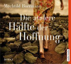 Die andere Hälfte der Hoffnung von Borrmann,  Mechthild, Wagener,  Ulla, Wostry,  Axel