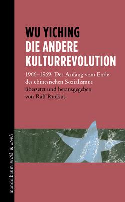Die andere Kulturrevolution von Ruckus,  Ralf, Yiching,  Wu