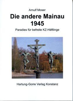 Die andere Mainau 1945 von Burchardt,  Lothar, Engelsing,  Tobias, Klöckler,  Jürgen, Moser,  Arnulf