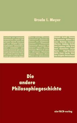 Die andere Philosophiegeschichte von Meyer,  Ursula I.
