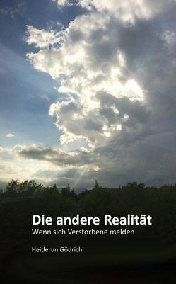 Die andere Realität von Gödrich,  Heiderun