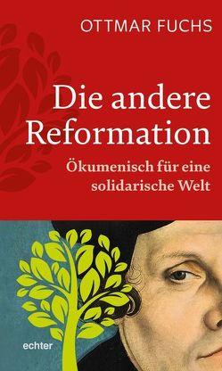 Die andere Reformation von Fuchs,  Ottmar