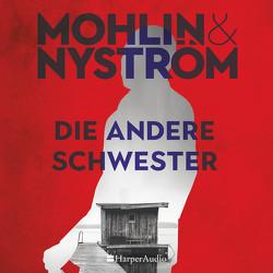Die andere Schwester (ungekürzt) von Allenstein,  Ursel, Audio,  Harper, Mohlin,  Peter, Nyström,  Peter, Stadler,  Max