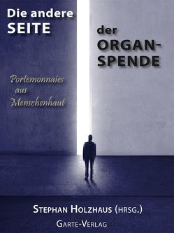 Die andere Seite der Organspende von Holzhaus,  Stephan