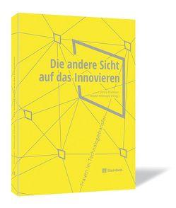 Die andere Sicht auf das Innovieren von Püchner,  Petra, Wittkopp,  Beate