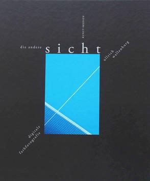 Die andere Sicht von Bruns,  Jörg H, Sehrt,  Hans G, Wallenburg,  Ullrich