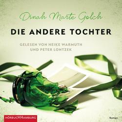 Die andere Tochter von Golch,  Dinah Marte, Lontzek,  Peter, Warmuth,  Heike