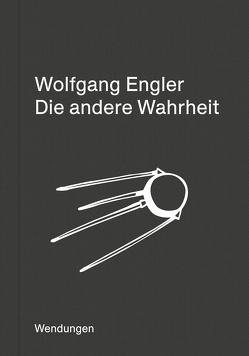 Die andere Wahrheit von Engler,  Wolfgang