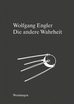 Die andere Wahrheit von Wolfgang,  Engler