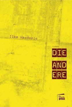 Die Andere von Haederle,  Ilka