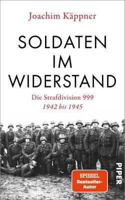 Soldaten im Widerstand von Käppner,  Joachim