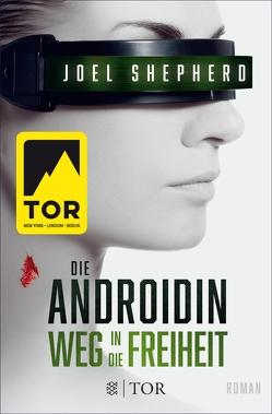 Die Androidin – Weg in die Freiheit von Shepherd,  Joel