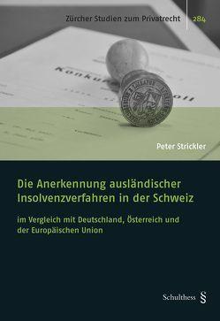 Die Anerkennung ausländischer Insolvenzverfahren in der Schweiz von Strickler,  Peter