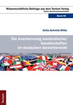 Die Anerkennung ausländischer Gesellschaften im deutschen Gewerberecht von Schmitz-Witte,  Anita
