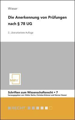 Die Anerkennung von Prüfungen nach § 78 UG von Wieser,  Bernd