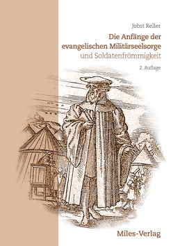 Die Anfänge der evangelischen Militärseelsorge von Reller,  Jobst