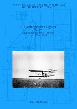 Die Anfänge der Fliegerei – Teil IV von Lüdemann,  Rainer