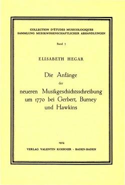 Die Anfänge der neueren Musikgeschichtsschreibung um 1770 bei Gerbert, Burney und Hawkins. von Hegar,  Elisabeth