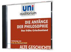 Die Anfänge der Philosophie – das frühe Griechenland von Prof. Dr. Stahl,  Michael