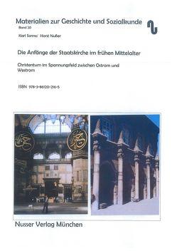 Die Anfänge der Staatskirche im frühen Mittelalter von Festner,  Sibylle, Nußer,  Horst, Sonne,  Karl