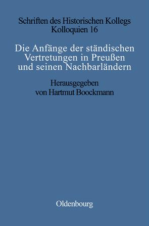 Die Anfänge der ständischen Vertretungen in Preußen und seinen Nachbarländern von Bookmann,  Hartmut, Müller-Luckner,  Elisabeth
