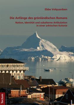 Die Anfänge des grönländischen Romans von Volquardsen,  Ebbe