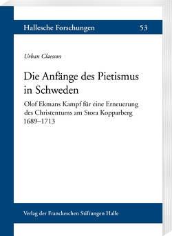 Die Anfänge des Pietismus in Schweden von Bohn,  Ingrid, Claesson,  Urban