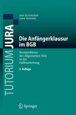 Die Anfängerklausur im BGB von Eltzschig,  Jan, Wenzel,  Jens
