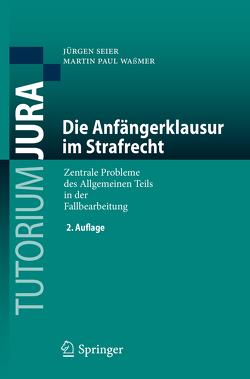 Die Anfängerklausur im Strafrecht von Seier,  Jürgen, Waßmer,  Martin Paul