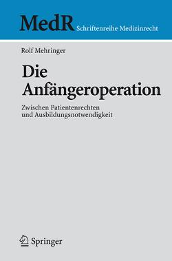 Die Anfängeroperation von Mehringer,  Rolf