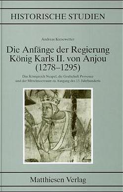Die Anfänge der Regierung Karls II. von Anjou (1278-1295) von Kiesewetter,  Andreas