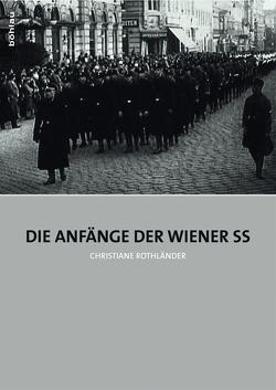 Die Anfänge der Wiener SS von Rothländer,  Christiane