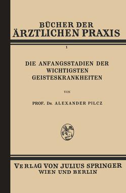 Die Anfangsstadien der Wichtigsten Geisteskrankheiten von Pilcz,  Alexander