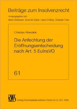 Die Anfechtung der Eröffnungsentscheidung nach Art. 5 EuInsVO von Kleindiek,  Christian