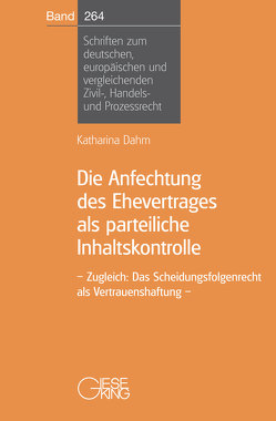 Die Anfechtung des Ehevertrages als parteiliche Inhaltskontrolle von Dahm,  Katharina
