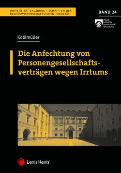 Die Anfechtung von Personengesellschaftsverträgen wegen Irrtums von Koblmüller,  Julian