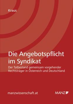 Die Angebotspflicht im Syndikat von Kraus,  Sixtus Ferdinand