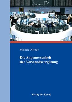 Die Angemessenheit der Vorstandsvergütung von Dilenge,  Michele