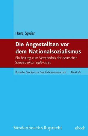 Die Angestellten vor dem Nationalsozialismus von Speier,  Hans