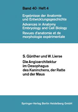 Die Angioarchitektur im Oesophagus des Kaninchens, der Ratte und der Maus von Günther,  S., Lierse,  W.