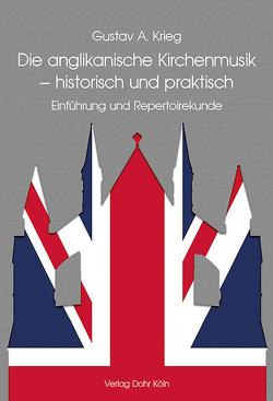 Die anglikanische Kirchenmusik – historisch und praktisch von Krieg,  Gustav A