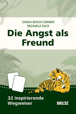 Die Angst als Freund von Baisch-Zimmer,  Saskia, Zach,  Michaela