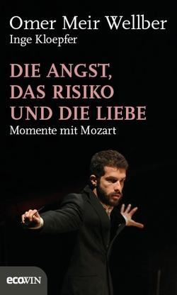 Die Angst, das Risiko und die Liebe von Kloepfer,  Inge, Wellber,  Omer Meir