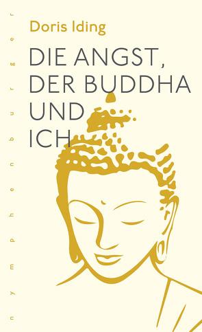 Die Angst, der Buddha und ich von Iding,  Doris