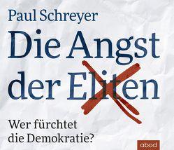 Die Angst der Eliten von Pappenberger,  Sebastian, Schreyer,  Paul