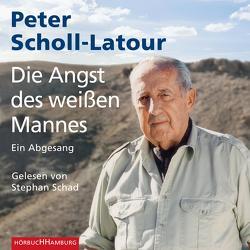 Die Angst des weißen Mannes von Schad,  Stephan, Scholl-Latour,  Peter