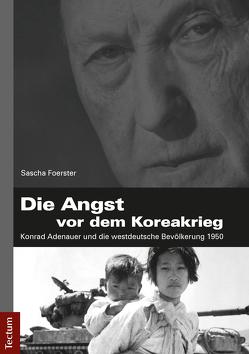 Die Angst vor dem Koreakrieg von Foerster,  Sascha