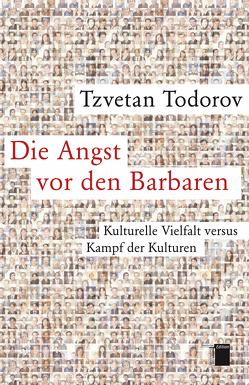 Die Angst vor den Barbaren von Todorov,  Tzvetan, Utz,  Ilse