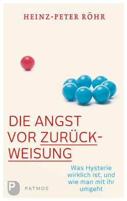 Die Angst vor Zurückweisung von Röhr,  Heinz-Peter